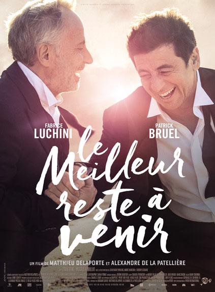 Le Meilleur reste à venir avec Fabrice Luchini, Patrick Bruel...