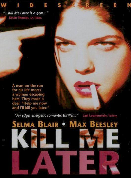 Kill Me Later : Affiche