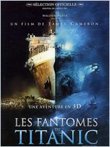 Les Fantômes du Titanic (Ghosts of the Abyss)