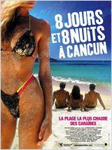 8 jours et 8 nuits à Cancun (The Real Cancun)
