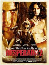 Desperado 2 - Il était une fois au Mexique (Once Upon a Time in Mexico