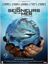Les Seigneurs de la mer (Sharkwater)