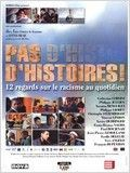 Pas d&#39;histoires ! 12 regards sur le racisme au quotidien
