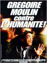 Regarder Gr�goire Moulin contre l'humanit� (2001) en Streaming