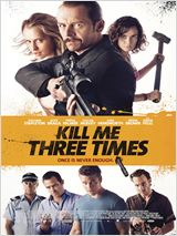Kill Me Three Times affiche