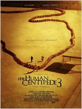 The Human Centipede 3 en streaming