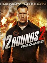 Regarder 12 Rounds: Reloaded