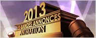 Bandes-annonces 2013 : la s&#233;lection &quot;Animation&quot;