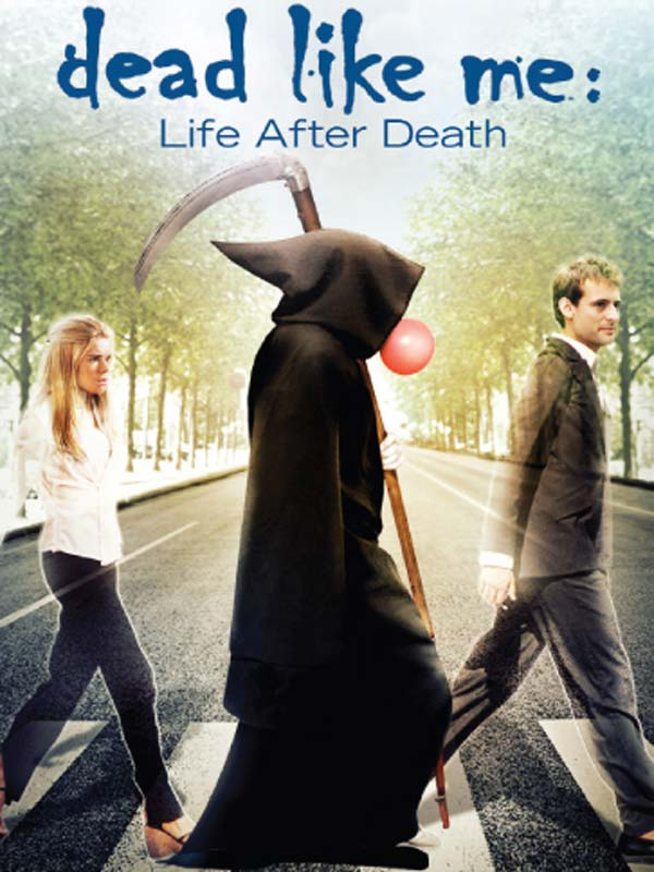 Download Dead Like Me: Life After Death FRENCH Poster