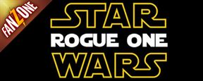 FanZone 381 : Où en est Star Wars Rogue One ?