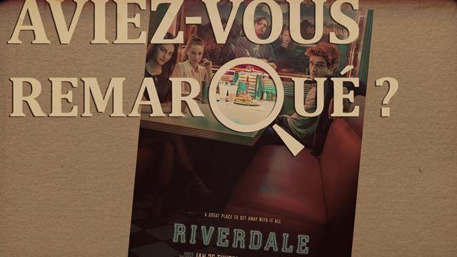 Aviez-vous remarqué ? Riverdale