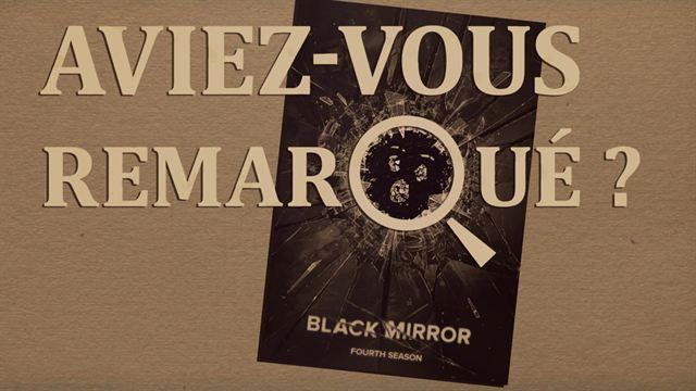 Aviez-vous remarqué ? Black Mirror S3