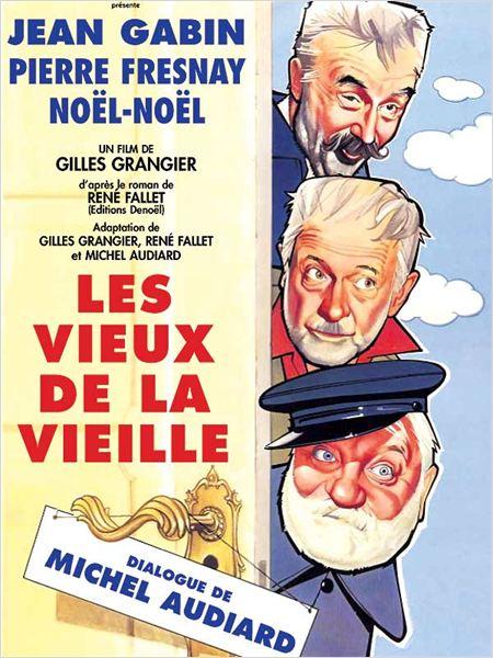 Les Vieux de la vieille : Affiche Gilles Grangier, Jean Gabin, Noël-Noël, Pierre Fresnay