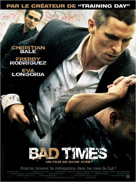 Bad Times : affiche Christian Bale, David Ayer, Freddy Rodriguez