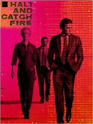 affiche Halt & Catch Fire