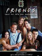 Friends 25: Celui qui fête son anniversaire