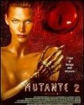 Affiche du film La Mutante 2