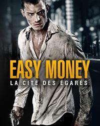 Affiche du film Easy Money : La Cité des égarés