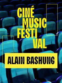Ciné Music Festival: BashungOlympia - 2008