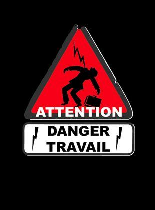 Bande-annonce Attention danger travail