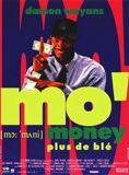 Mo' Money, plus de Blé