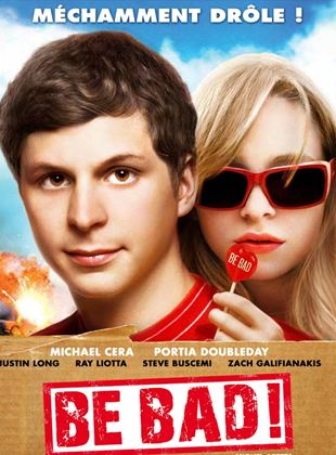 Bande-annonce Be Bad !