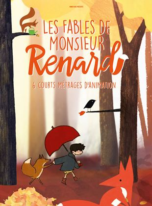 Les Fables de Monsieur Renard streaming