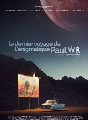Bande-annonce Le Dernier Voyage de l'énigmatique Paul W.R.