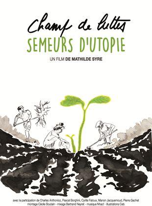 Champ De Luttes, Semeurs D'Utopie streaming
