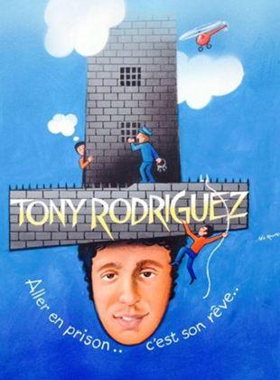 Tony Rodriguez. Aller en prison, c'est son rêve...