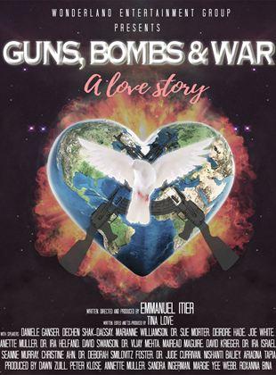 Bande-annonce Guns, Bombs & War: A Love Story