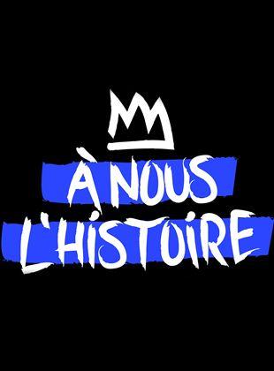 À nous l'histoire