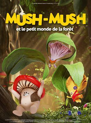 Mush-Mush et le petit monde de la forêt streaming