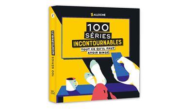 Les 100 séries incontournables dans un livre AlloCiné
