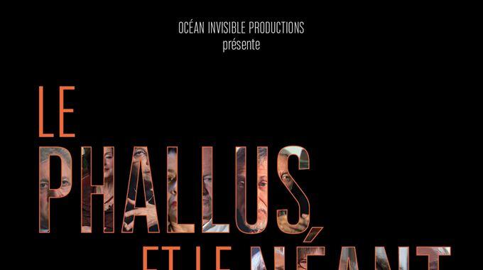 Photo du film Le Phallus et le Néant