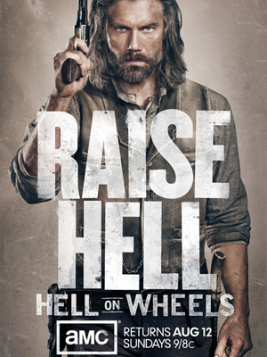Affiche de la série Hell On Wheels : l'Enfer de l'Ouest