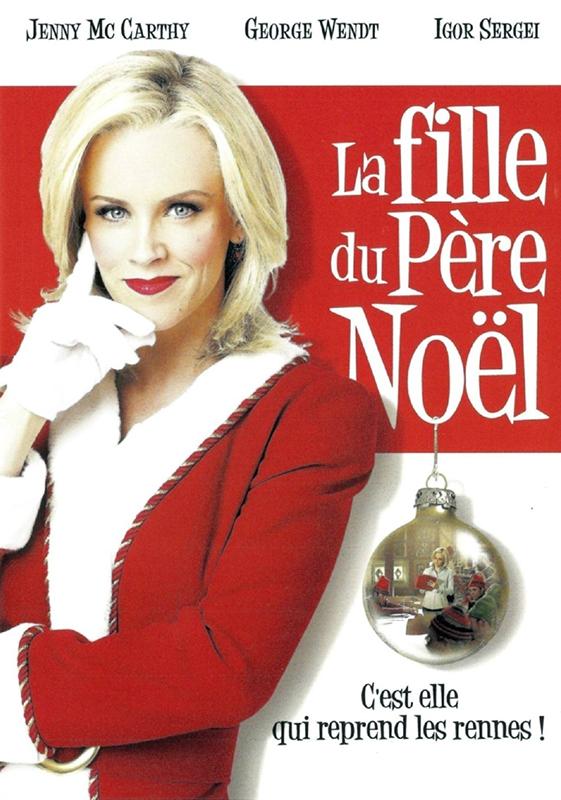 Film Pere Noel La Fille du Père Noël   film 2006   AlloCiné