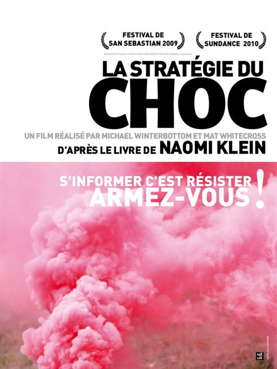 La Stratégie du choc : Affiche Mat Whitecross, Michael Winterbottom