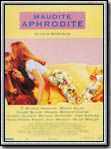 Maudite Aphrodite : Affiche
