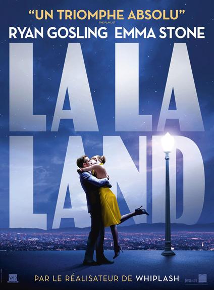 Meilleur Film, Réalisateur & Scénario Original : La La Land
