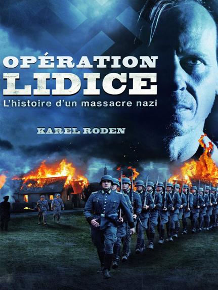 """""""Operation Lidice"""" ou """"Lidice"""", film tchèque sorti en 2012"""