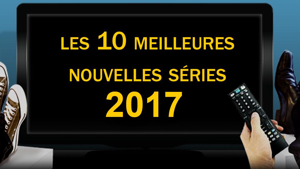 Les 10 meilleures nouvelles séries 2017