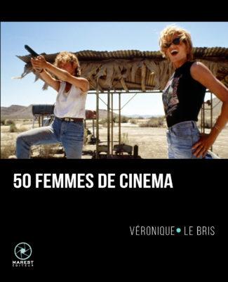 50 femmes de cinéma de Véronique Le Bris