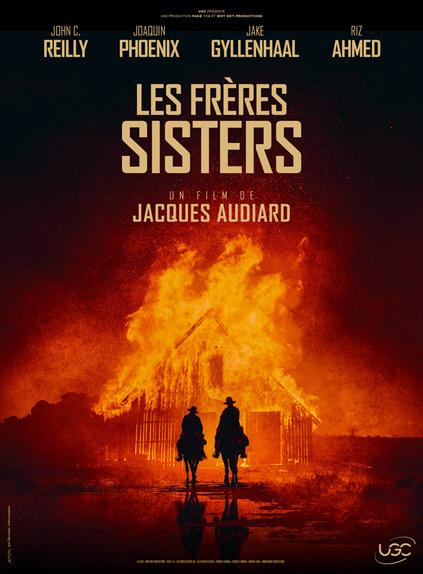 Les Frères Sisters de Jacques Audiard avec Joaquin Phoenix, John C. Reilly, Jake Gyllenhaal...