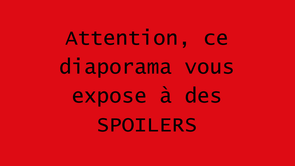 Attention SPOILERS