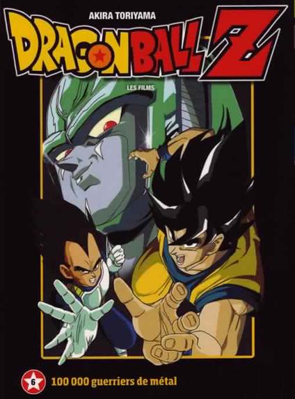 5/ Dragon Ball Z : Cent mille guerriers de métal (1992)