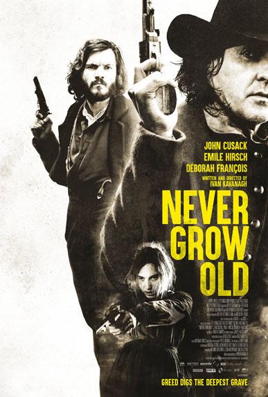 Never Grow Old avec John Cusack, Emile Hirsch...
