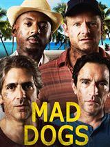 Mad Dogs (US) Saison 1